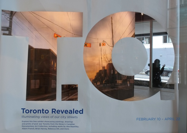 sign in the window of the Toronto Reference library re the display at the TD gallery, Toronto Revealed, pictures and paintings of Toronto in the past