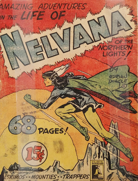 book cover, book called Nelvana of the Northern Lights, a comic book by Adrian Dingle, 15 cents, 68 pages, hard cover