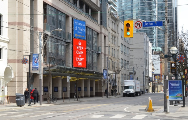 sign outside the Princess of Wales theatre on King St in Toronto that says Keep Calm and Carry on